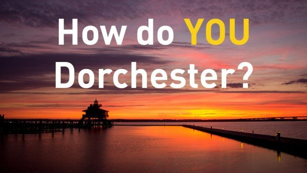 How Do YOU Dorchester Video Contest by Dorchester County Tourism